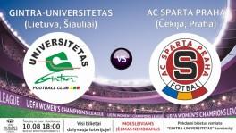 UEFA WOMENS ŠEŠIOLIKFINALIS: GINTRA-UNIVERSITETAS - AC SPARTA PRAHA